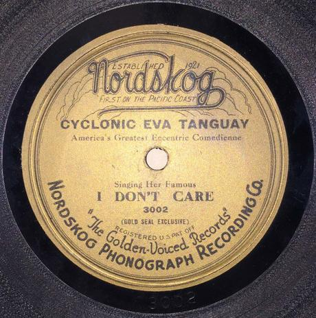 "Eva Tanguay's only recording, ""I Don't Care"""