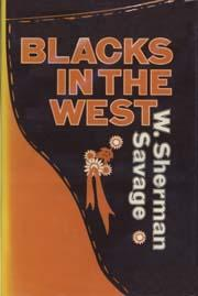 Blacks In The West, W. Sherman Savage