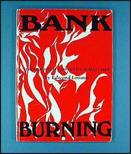 Of Bank Burning: a novel by Edward Loomis
