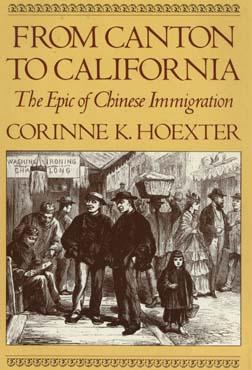 From Canton to California: The Epic of Chinese Immigration,  Hoexter