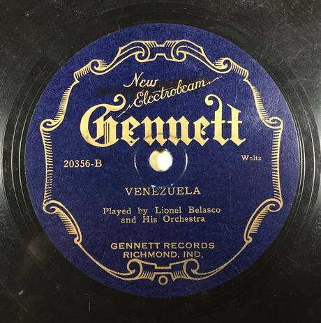 Lionel Belasco's Venezuela (Gennett, 1929). One of a handful of known copies.
