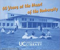 UC Santa Barbara Library: 60 Years at the Heart of the University graphic