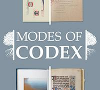Modes of Codex: The Art of the Book from Medieval Fragments to Movable Type and Fine Press Printing